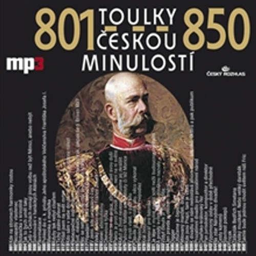 Audiokniha Toulky českou minulostí 801 - 850 - Josef Veselý - Josef Veselý