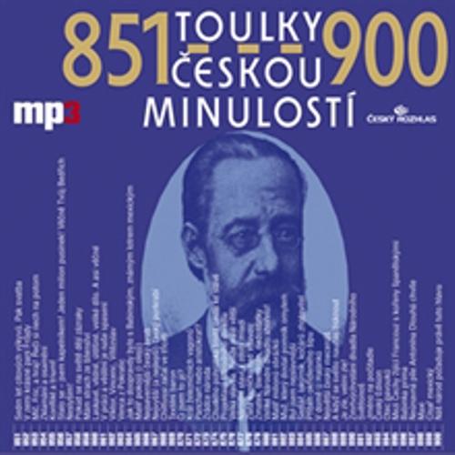 Toulky českou minulostí 851 - 900 - Josef Veselý (Audiokniha)