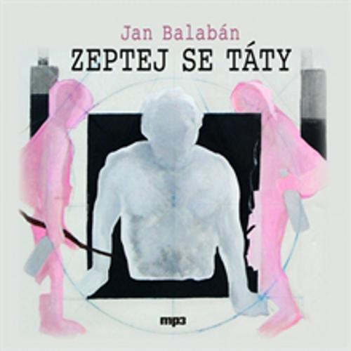 Zeptej se táty - Jan Balabán (Audiokniha)