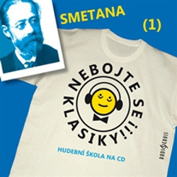 Nebojte se klasiky 1 - Bedřich Smetana - Unknown Author (Audiokniha)