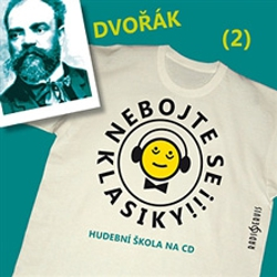 Nebojte se klasiky 2 - Antonín Dvořák - Unknown Author (Audiokniha)