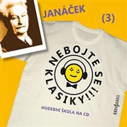 Audiokniha Nebojte se klasiky 3 - Leoš Janáček - Autor Neznámy - Saša Rašilov mladší