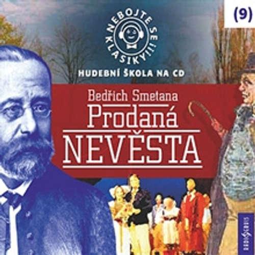 Audiokniha Nebojte se klasiky 9 - Prodaná nevěsta - Bedřich Smetana - David Novotný