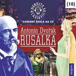 Nebojte se klasiky 10 - Rusalka - Různí Autoři (Audiokniha)