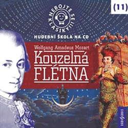 Audiokniha Nebojte se klasiky 11 - Kouzelná flétna - Wolfgang Amadeus Mozart - Taťjana Medvecká