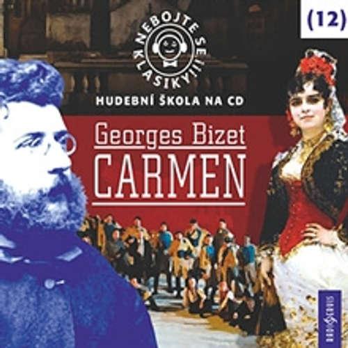 Audiokniha Nebojte se klasiky 12 - Carmen - Georges Bizet - Michal Pavlata