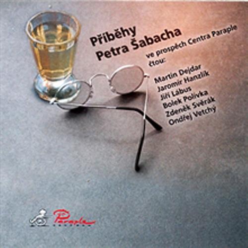 Příběhy Petra Šabacha - Petr Šabach (Audiokniha)