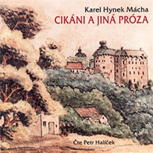 Cikáni a jiná próza - Karel Hynek Mácha (Audiokniha)