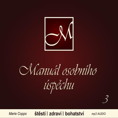 Manuál osobního úspěchu 3 - Marie Copps (Audiokniha)