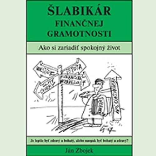 Audiokniha Šlabikár Finančnej Gramotnosti - Ján Zbojek - Ján Zbojek