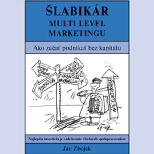 Audiokniha Šlabikár Multi Level Marketingu - Ján Zbojek - Ján Zbojek