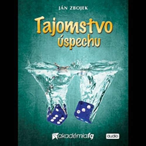 Audiokniha Tajomstvo úspechu - Ján Zbojek - Ján Zbojek