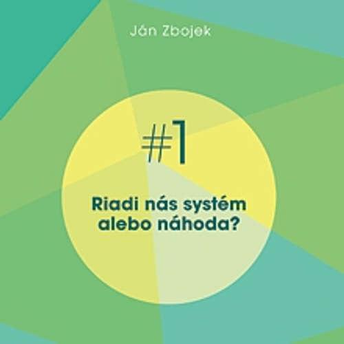 Audiokniha Riadi nás systém, alebo náhoda? - Ján Zbojek - Ján Zbojek
