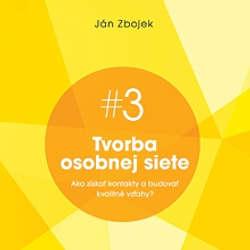 Audiokniha Tvorba osobnej siete - Ako získať kontakty a budovať kvalitné vzťahy? - Ján Zbojek - Ján Zbojek