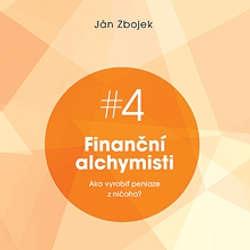 Audiokniha Finanční alchymisti - ako vyrobiť peniaze z ničoho - Ján Zbojek - Ján Zbojek