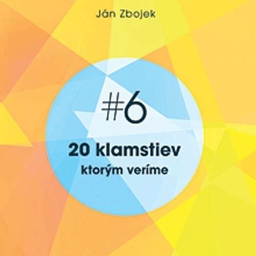 Audiokniha 20 klamstiev, ktorým veríme - Ján Zbojek - Ján Zbojek