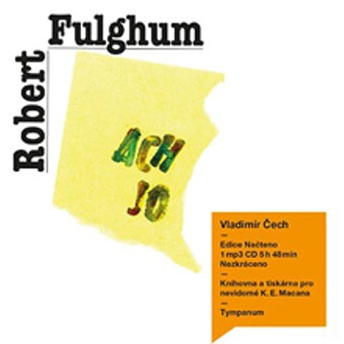 Ach jo aneb některé postřehy z obou stran ledničky - Robert Fulghum (Audiokniha)