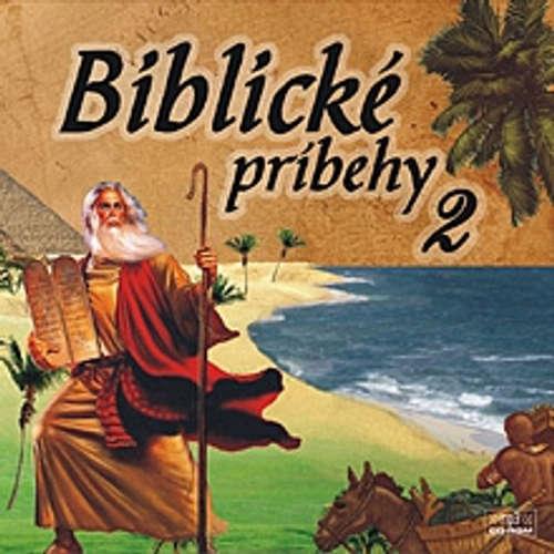 Audiokniha Biblické príbehy 2 - Autor Neznámy - Anton Vaculík