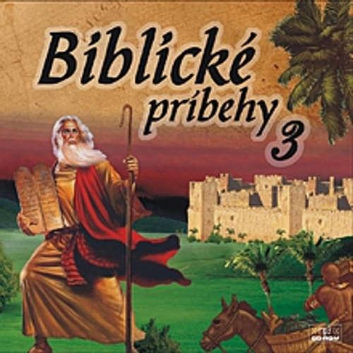 Audiokniha Biblické príbehy 3 - Autor Neznámy - Anton Vaculík