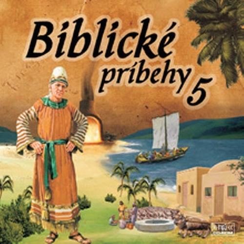 Biblické príbehy 5