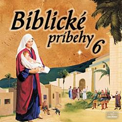 Biblické príbehy 6 - Autor Neznámy (Audiokniha)