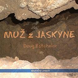 Muž z jaskyne - Doug Batchelor (Audiokniha)