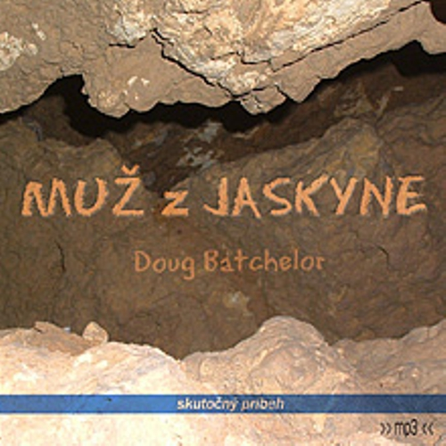 Muž z jaskyne - Doug Batchelor (Audiokniha)