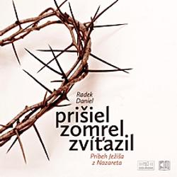 Prišiel, zomrel, zvíťazil - Radek Daniel (Audiokniha)