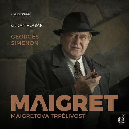 Audiokniha Maigretova trpělivost - Georges Simenon - Jan Vlasák