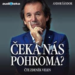 Audiokniha Čeká nás pohroma? - Andor Šándor - Zdeněk Velen
