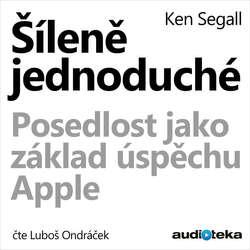 Audiokniha Šíleně jednoduché - Ken Segall - Luboš Ondráček