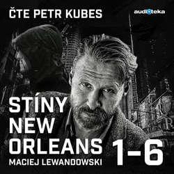 Audiokniha Stíny New Orleans - KOMPLET - Maciej Lewandowski - Petr Kubes