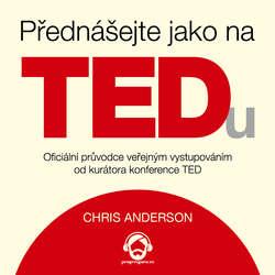 Audiokniha Přednášejte jako na TEDu - Chris Anderson - Jiří Schwarz