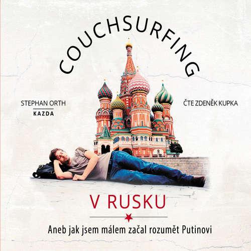 Audiokniha Couchsurfing v Rusku - Stephan Orth - Zdeněk Kupka