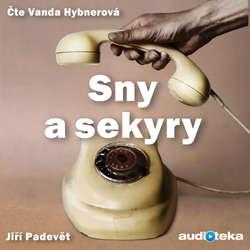 Audiokniha Sny a sekyry - Jiří Padevět - Vanda Hybnerová