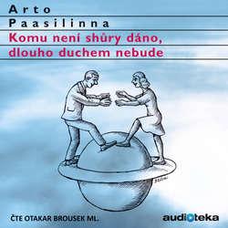 Audiokniha Komu není shůry dáno, dlouho duchem nebude - Arto Paasilinna - Otakar Brousek ml.