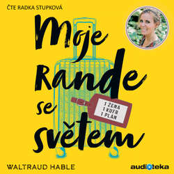Audiokniha Moje rande se světem - Waltraud Hable - Radka Stupková