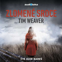 Audiokniha Zlomené srdce - Tim Weaver - Igor Bareš
