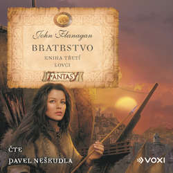 Audiokniha Bratrstvo Kniha třetí - Lovci - John Flanagan - Pavel Neškudla