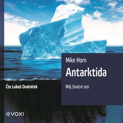 Audiokniha Antarktida - Mike Horn - Luboš Ondráček