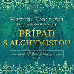 Audiokniha Případ s alchymistou - Vlastimil Vondruška - Jan Hyhlík