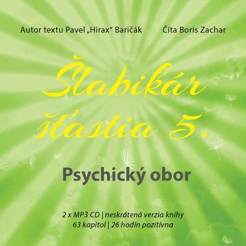 Audiokniha Šlabikár šťastia 5. - Psychický obor - Pavel Hirax Baričák - Boris Zachar