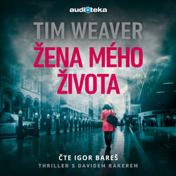 Audiokniha Žena mého života - Tim Weaver - Igor Bareš