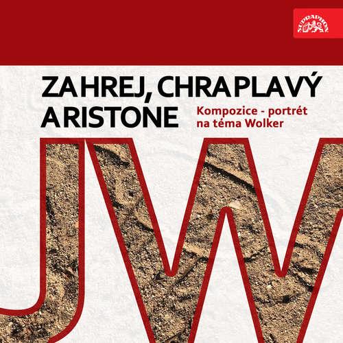 Audiokniha Zahrej, chraplavý Aristone. Kompozice - portrét na téma Wolker - Josef Henke - Jiřina Švorcová
