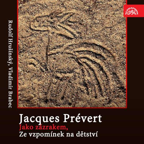 Audiokniha Jako zázrakem, Ze vzpomínek na dětství - Jacques Andre Marie Prévert - Rudolf Hrušínský
