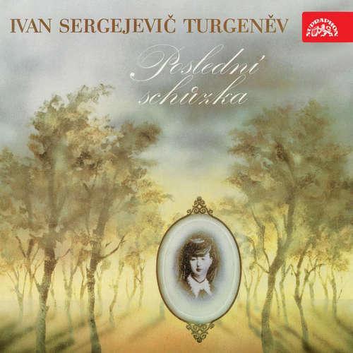 Audiokniha Poslední schůzka - Ivan Sergejevič Turgeněv - Jaroslava Adamová