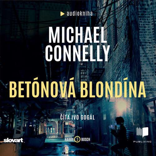 Audiokniha Betónová blondína - Michael Connelly - Ivo Gogál
