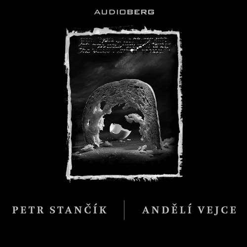 Audiokniha Andělí vejce - Petr Stančík - Lukáš Hlavica
