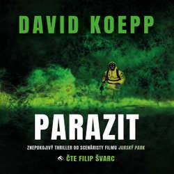 Audiokniha Parazit - David Koepp - Filip Švarc