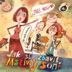 Audiokniha Jak se zbavit Mstivý Soni - Jiří Holub - David Novotný